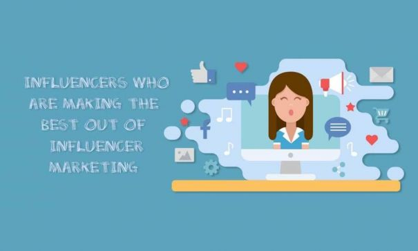 Influencers Who Are Making The Best Out Of Influencer Marketing - 2